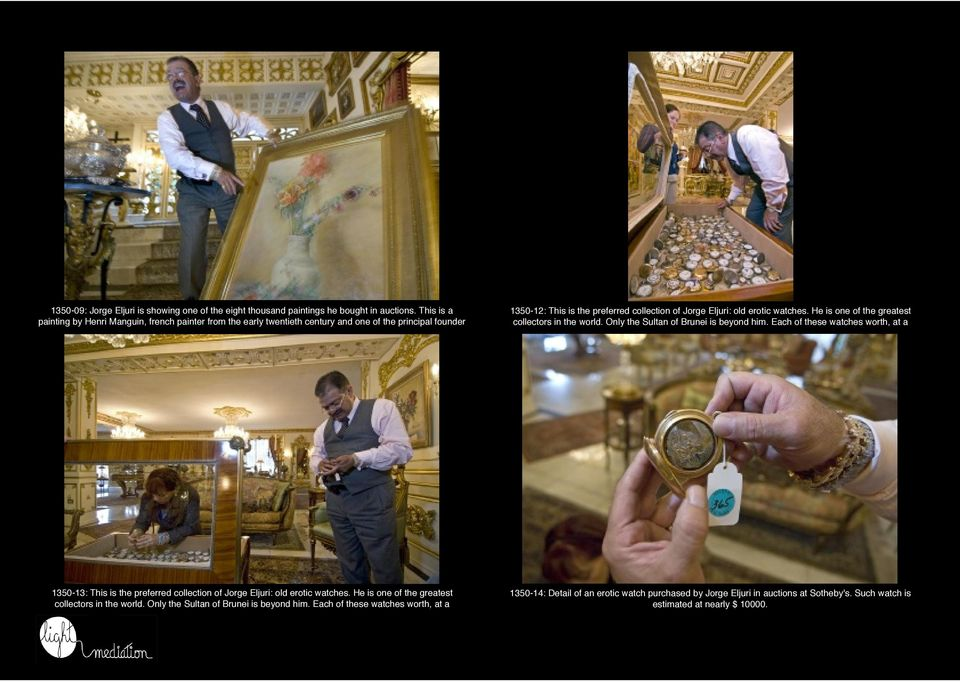 watches. He is one of the greatest collectors in the world. Only the Sultan of Brunei is beyond him.