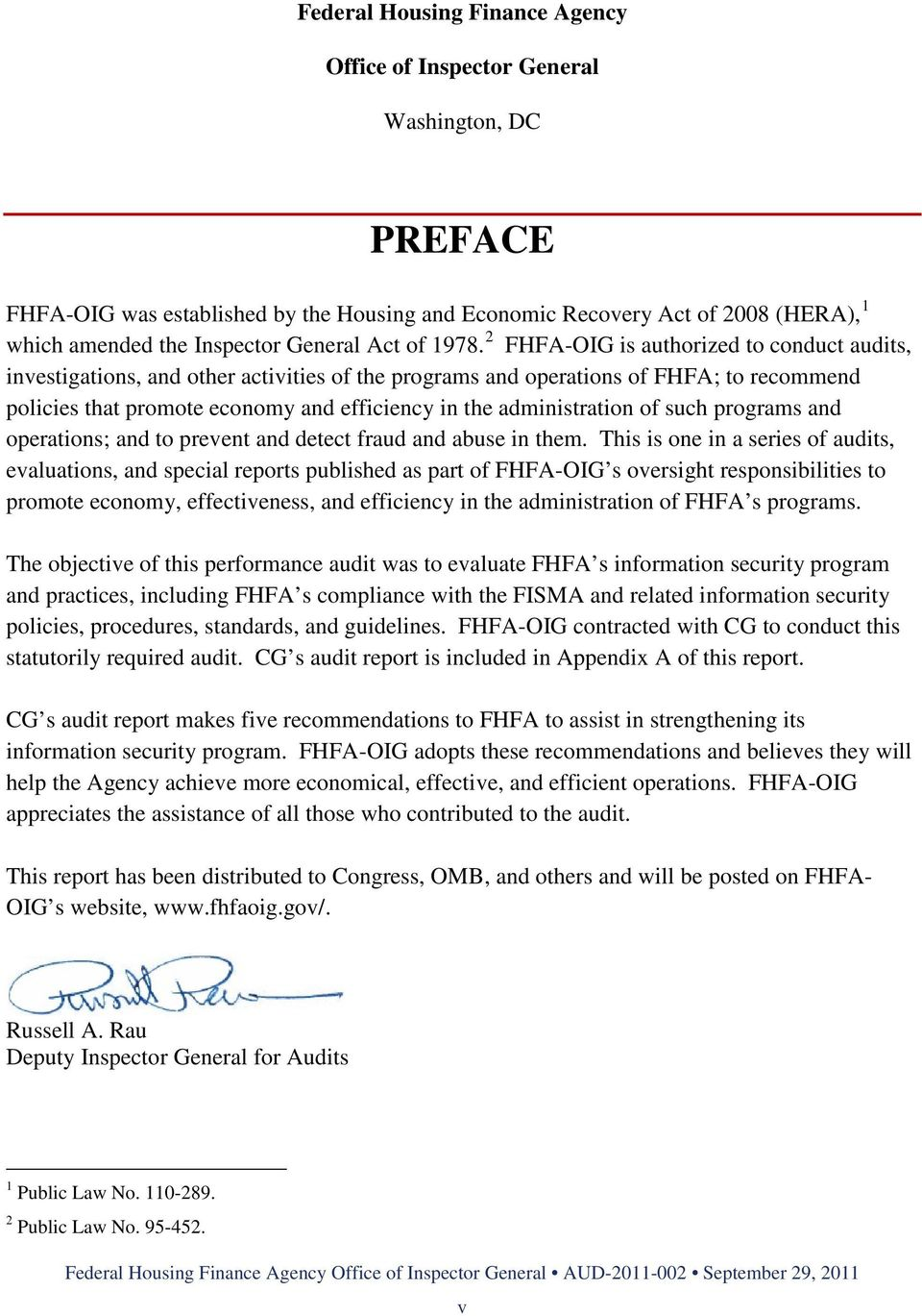 2 FHFA-OIG is authorized to conduct audits, investigations, and other activities of the programs and operations of FHFA; to recommend policies that promote economy and efficiency in the