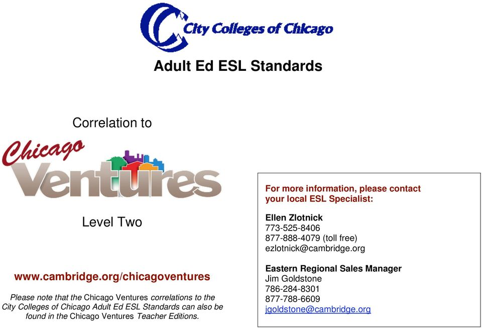 org/chicagoventures Please note that the Chicago Ventures correlations to the City Colleges of Chicago Adult Ed ESL
