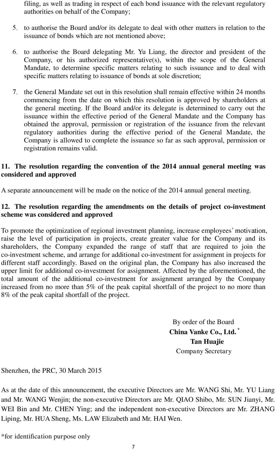 Yu Liang, the director and president of the Company, or his authorized representative(s), within the scope of the General Mandate, to determine specific matters relating to such issuance and to deal