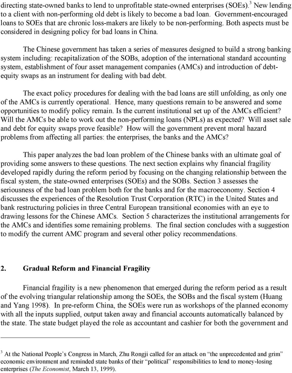 The Chinese government has taken a series of measures designed to build a strong banking system including: recapitalization of the SOBs, adoption of the international standard accounting system,