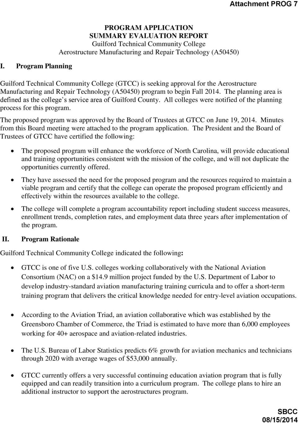(GTCC) is seeking approval for the Aerostructure Manufacturing and Repair Technology (A50450) program to begin Fall 2014. The planning area is defined as the college s service area of Guilford County.