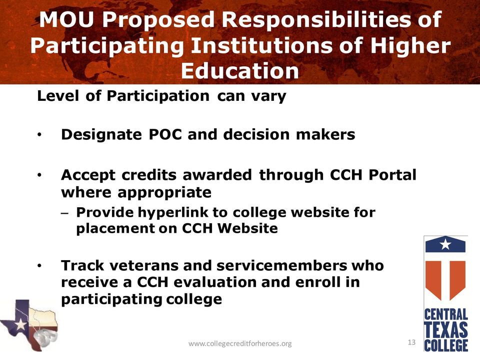 where appropriate Provide hyperlink to college website for placement on CCH Website Track veterans