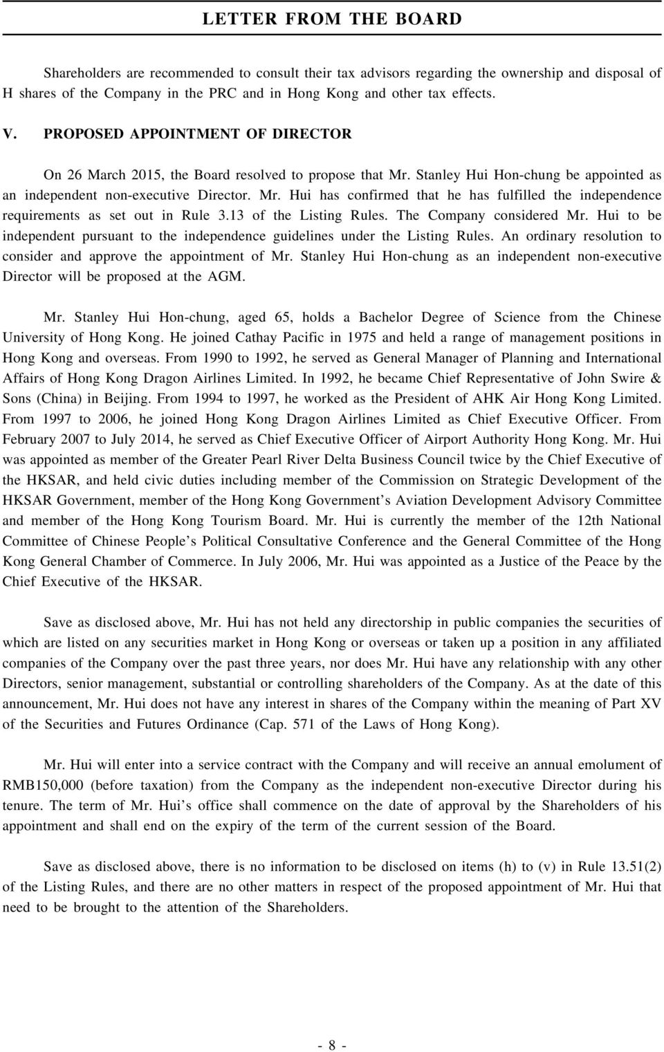 13 of the Listing Rules. The Company considered Mr. Hui to be independent pursuant to the independence guidelines under the Listing Rules.
