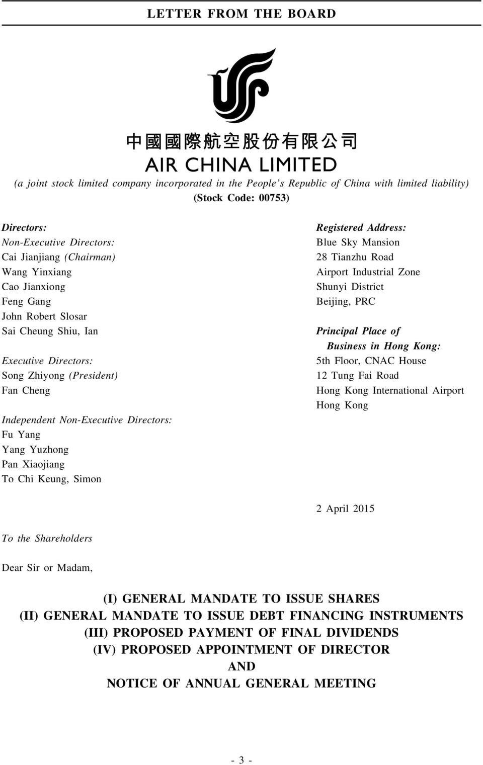 Yuzhong Pan Xiaojiang To Chi Keung, Simon Registered Address: Blue Sky Mansion 28 Tianzhu Road Airport Industrial Zone Shunyi District Beijing, PRC Principal Place of Business in Hong Kong: 5th