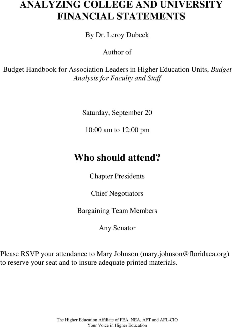 Faculty and Staff Saturday, September 20 10:00 am to 12:00 pm Who should attend?