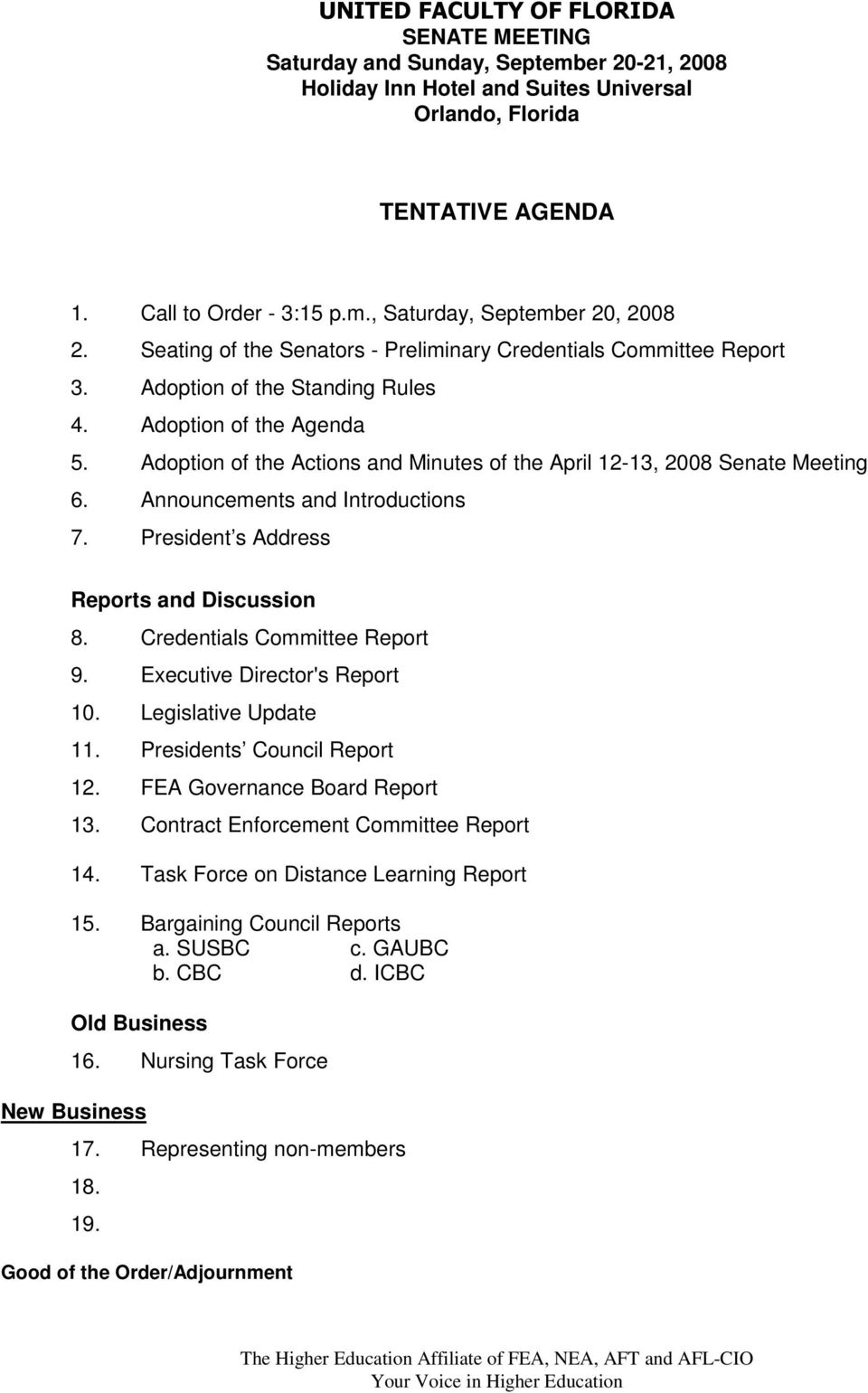 Adoption of the Actions and Minutes of the April 12-13, 2008 Senate Meeting 6. Announcements and Introductions 7. President s Address Reports and Discussion 8. Credentials Committee Report 9.