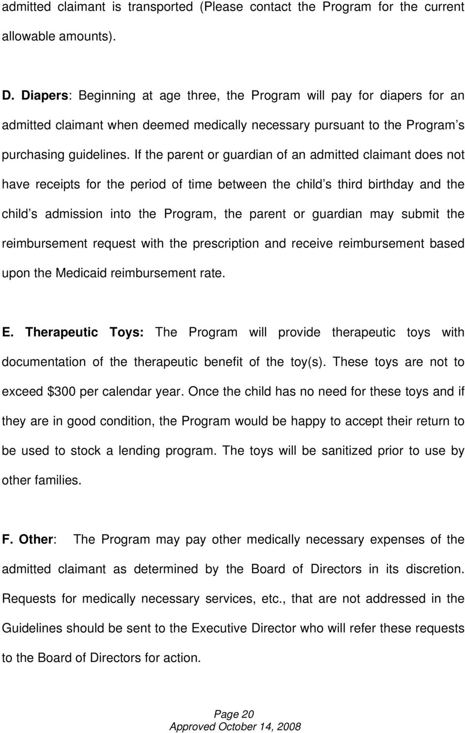 If the parent or guardian of an admitted claimant does not have receipts for the period of time between the child s third birthday and the child s admission into the Program, the parent or guardian