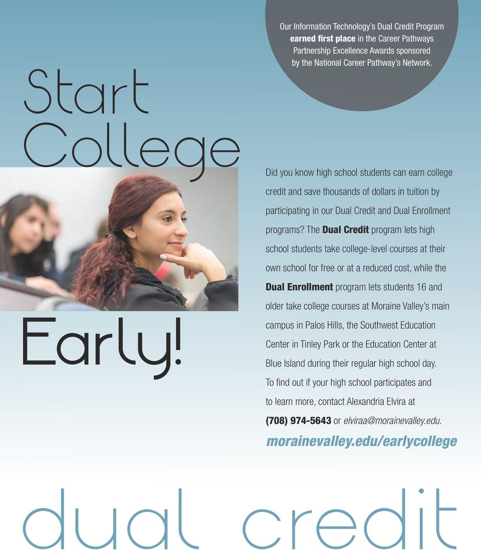 The Dual Credit program lets high school students take college-level courses at their own school for free or at a reduced cost, while the Dual Enrollment program lets students 16 and older take