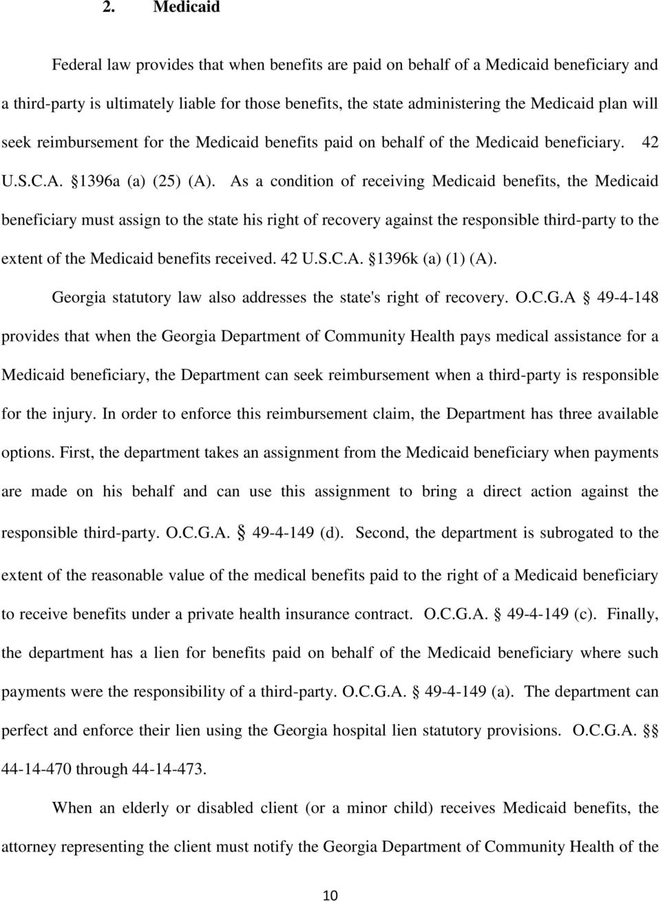 As a condition of receiving Medicaid benefits, the Medicaid beneficiary must assign to the state his right of recovery against the responsible third-party to the extent of the Medicaid benefits