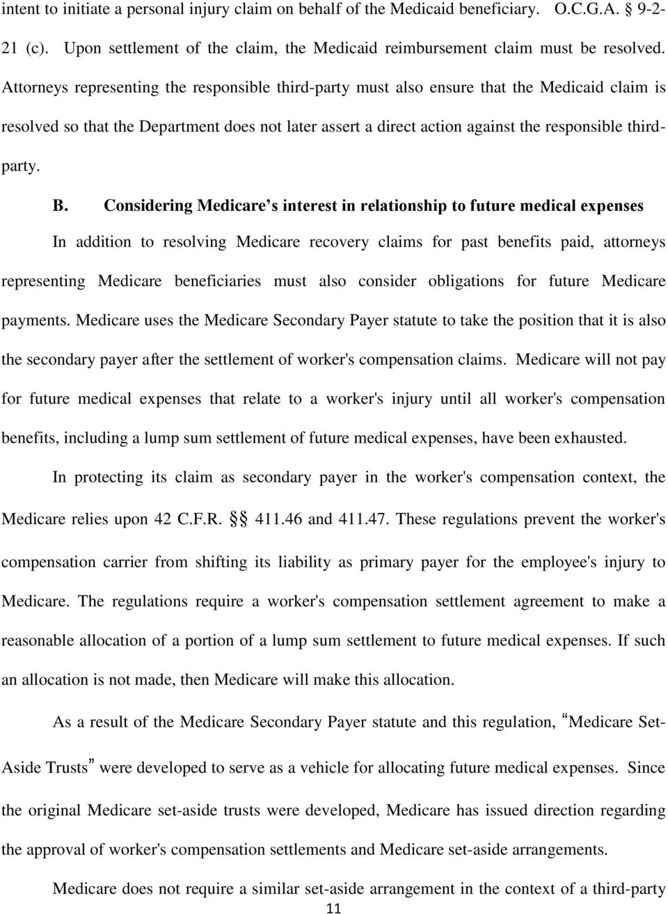 B. Considering Medicare s interest in relationship to future medical expenses In addition to resolving Medicare recovery claims for past benefits paid, attorneys representing Medicare beneficiaries