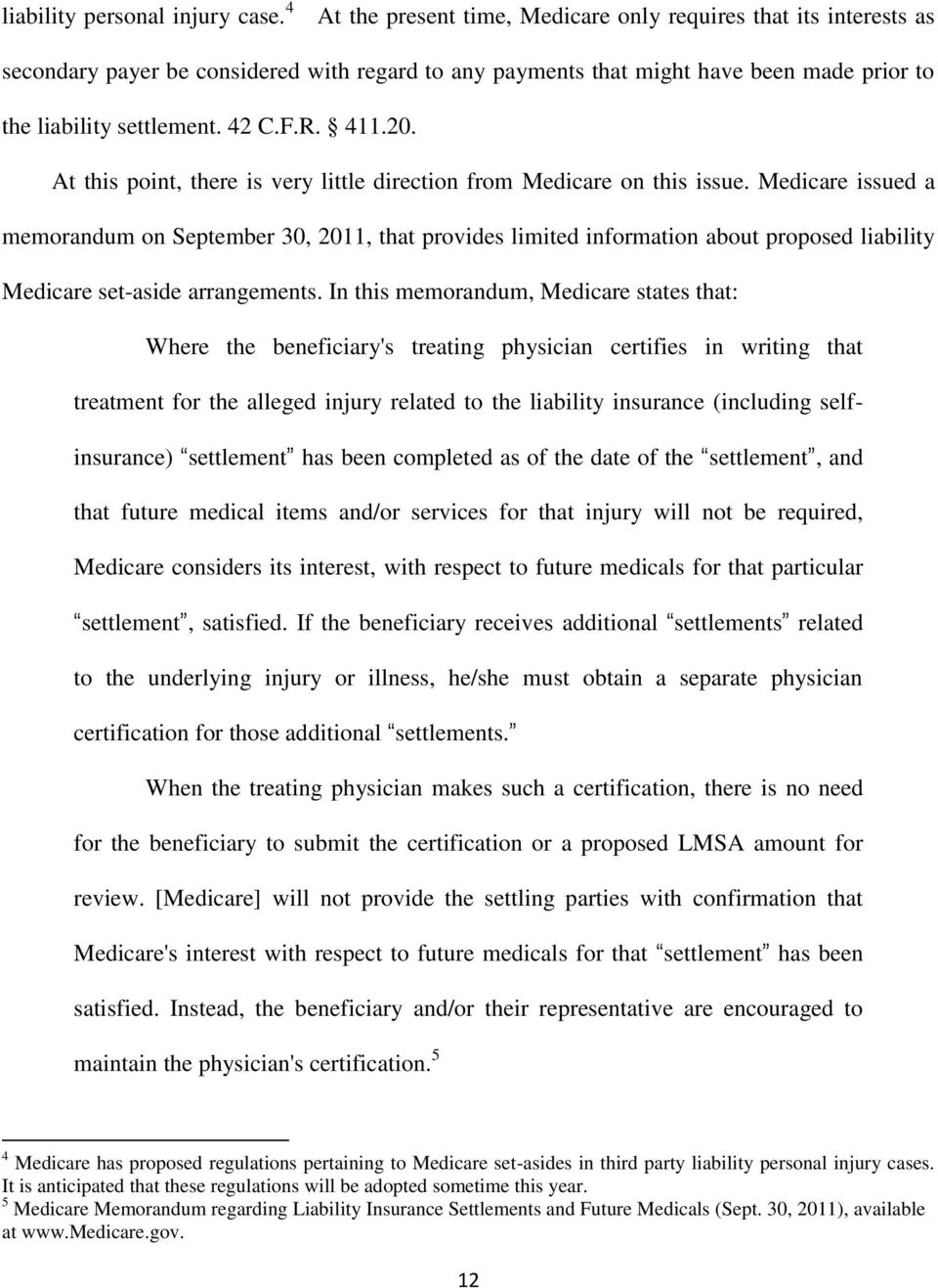411.20. At this point, there is very little direction from Medicare on this issue.