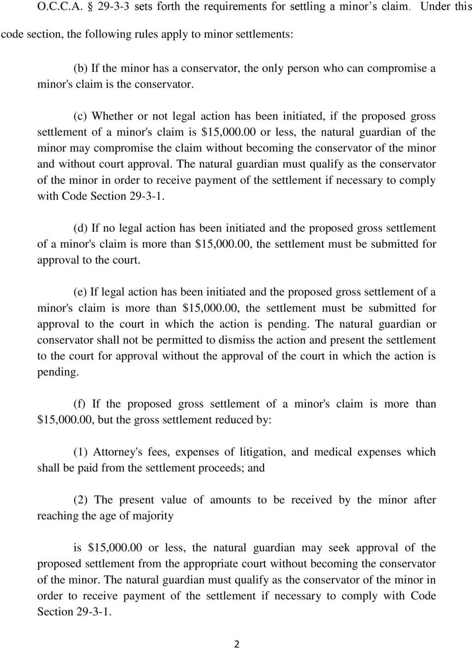 (c) Whether or not legal action has been initiated, if the proposed gross settlement of a minor's claim is $15,000.