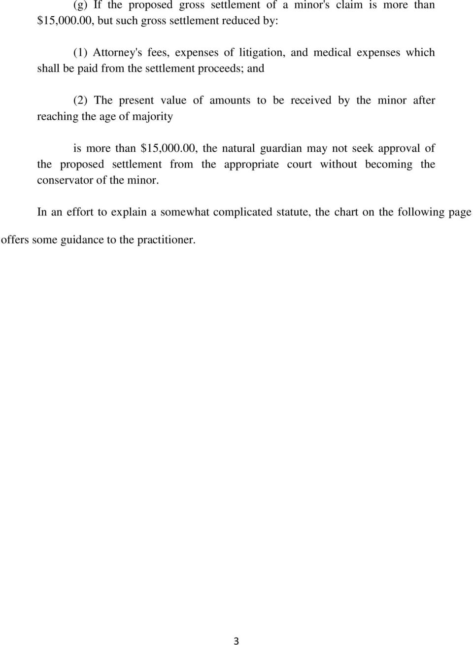 and (2) The present value of amounts to be received by the minor after reaching the age of majority is more than $15,000.