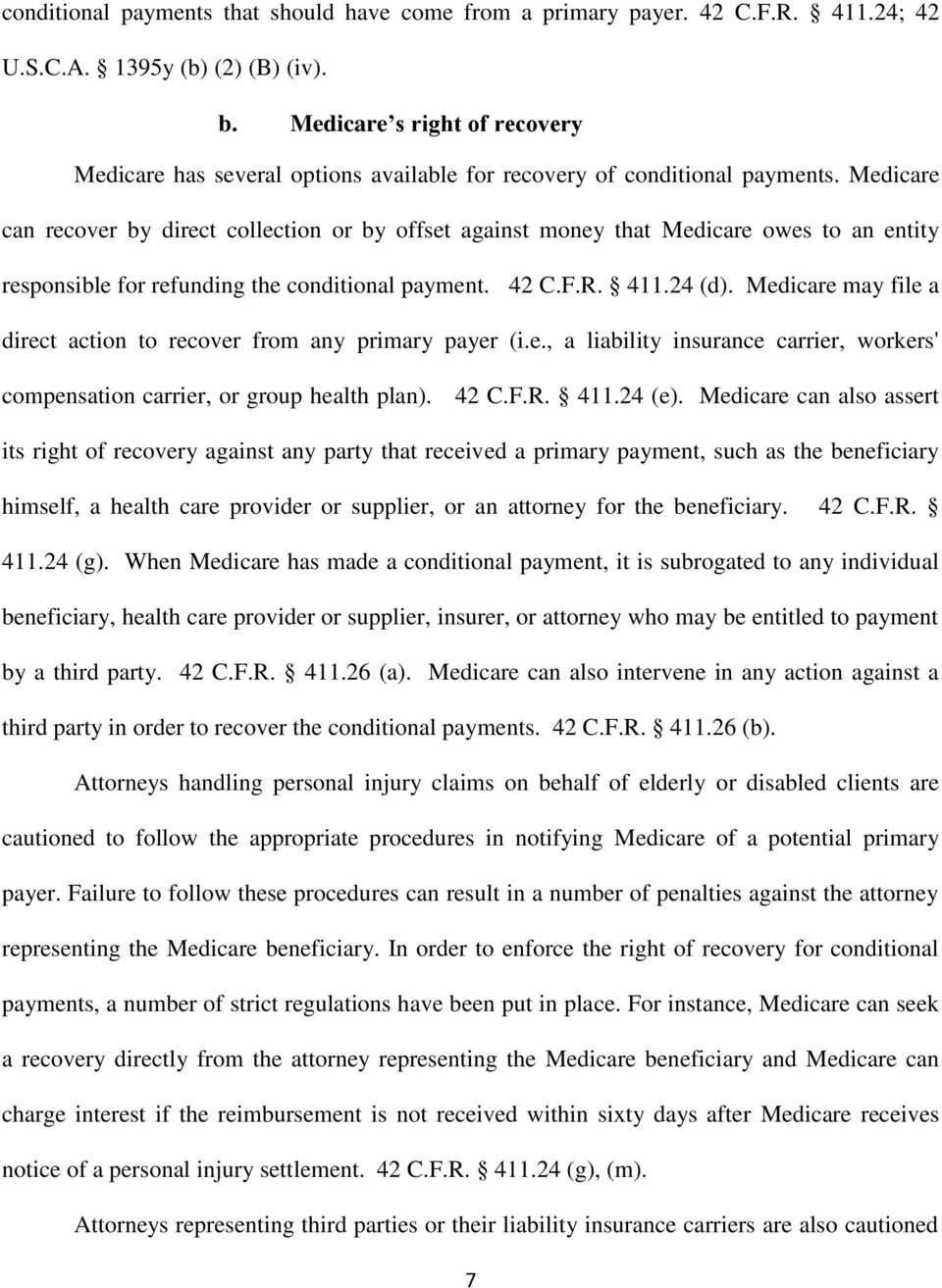 Medicare can recover by direct collection or by offset against money that Medicare owes to an entity responsible for refunding the conditional payment. 42 C.F.R. 411.24 (d).