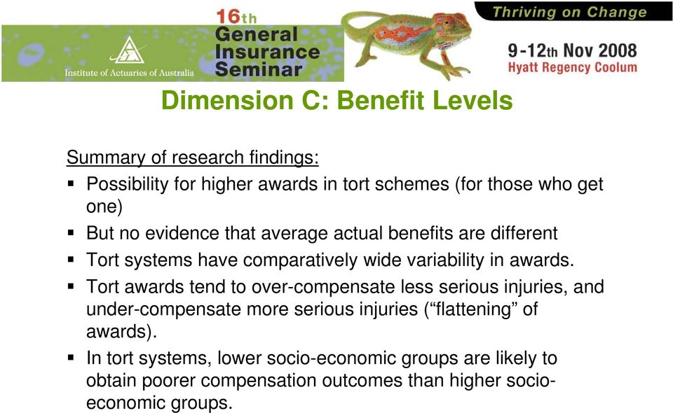 Tort awards tend to over-compensate less serious injuries, and under-compensate more serious injuries ( flattening of awards).