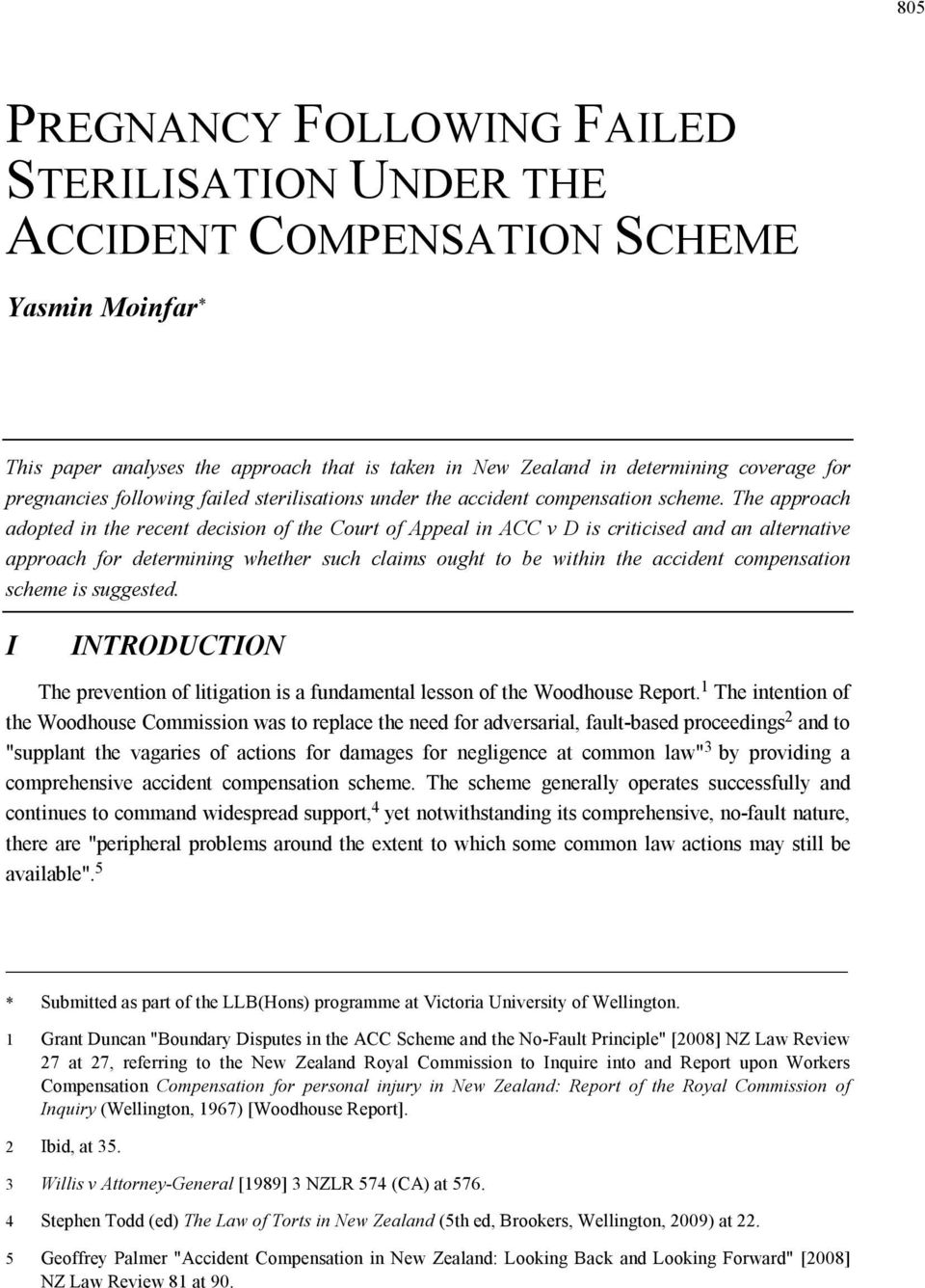 The approach adopted in the recent decision of the Court of Appeal in ACC v D is criticised and an alternative approach for determining whether such claims ought to be within the accident
