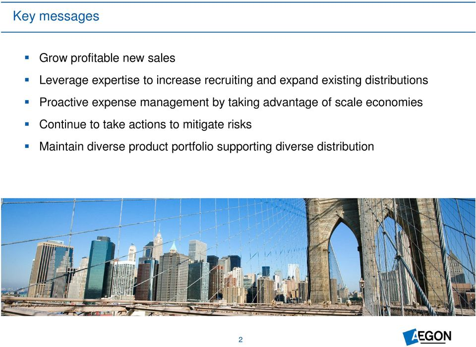 by taking advantage of scale economies Continue to take actions to