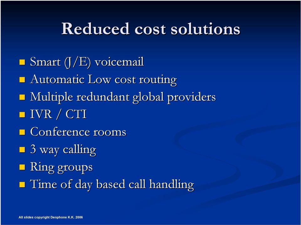 global providers IVR / CTI Conference rooms 3