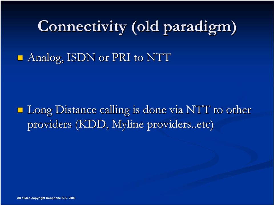 Distance calling is done via NTT