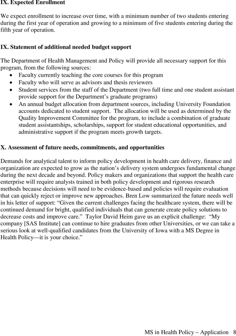 Statement of additional needed budget support The Department of Health Management and Policy will provide all necessary support for this program, from the following sources: Faculty currently