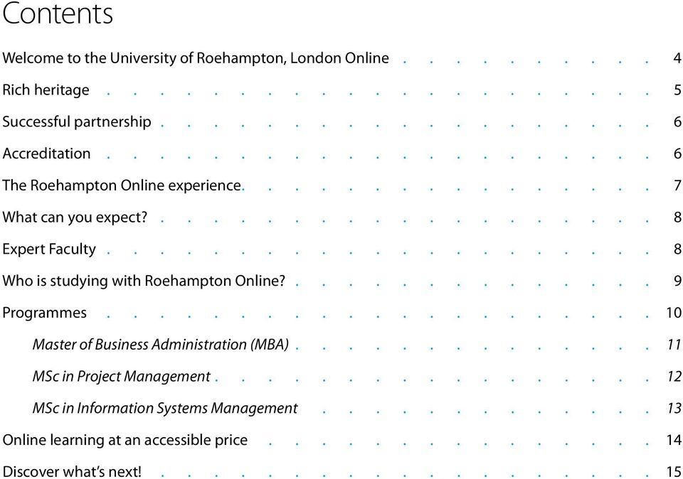 8 Expert Faculty 8 Who is studying with Roehampton Online?