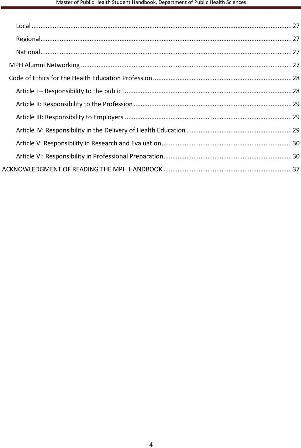 .. 29 Article III: Responsibility to Employers... 29 Article IV: Responsibility in the Delivery of Health Education.