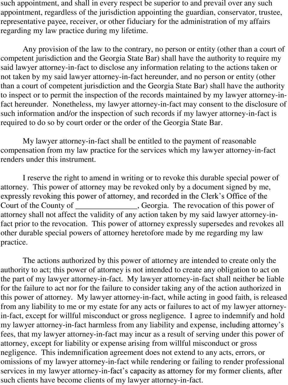 Any provision of the law to the contrary, no person or entity (other than a court of competent jurisdiction and the Georgia State Bar) shall have the authority to require my said lawyer