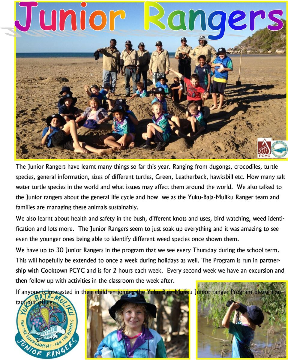We also talked to the Junior rangers about the general life cycle and how we as the Yuku-Baja-Muliku Ranger team and families are managing these animals sustainably.