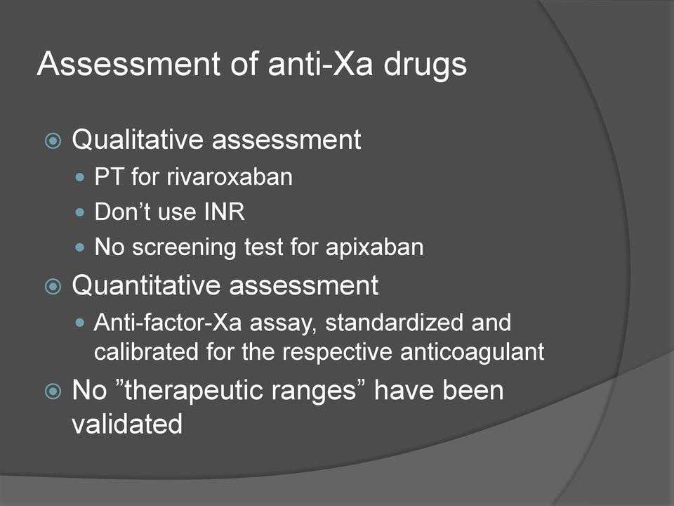 Quantitative assessment Anti-factor-Xa assay, standardized and