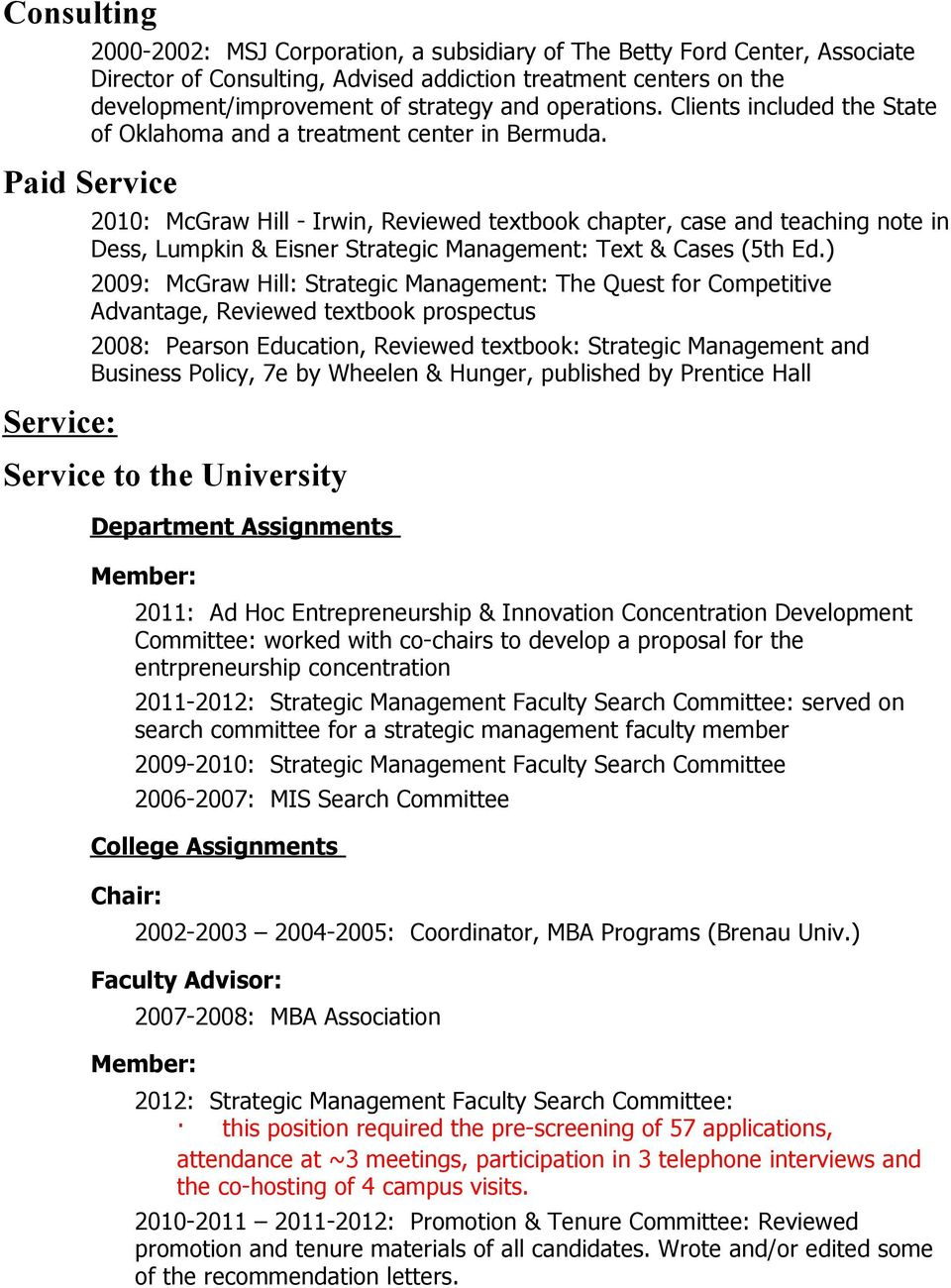 strategic management dess lumpkin eisner chapter 13 Chapter 1 mastering strategy: art and science 2   strategic management: a core concern for apple   13 ranft, a l, zinko,  r, ferris, g r, & buckley, m r 2006 marketing the  lumpkin, g t, & dess,  g g 1996  eisner retained the role of ceo but later stepped down from.