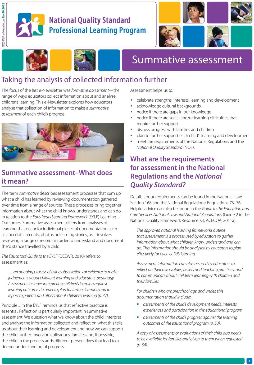 analyse children s learning. This e-newsletter explores how educators analyse that collection of information to make a summative assessment of each child s progress.