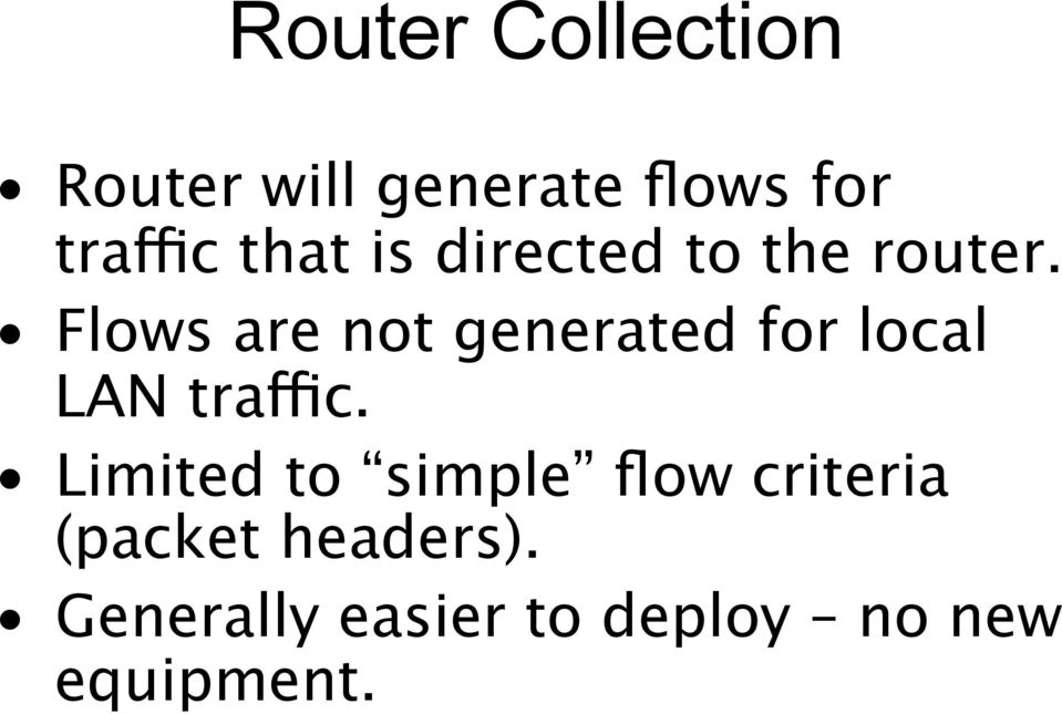 Flows are not generated for local LAN traffic.
