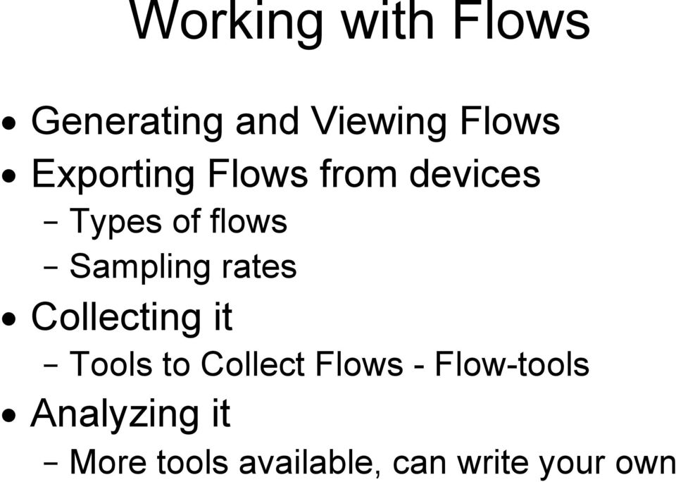 rates Collecting it Tools to Collect Flows -