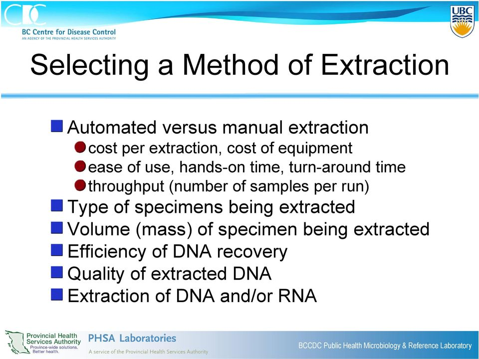 (number of samples per run) Type of specimens being extracted Volume (mass) of