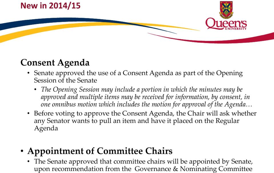 of the Agenda Before voting to approve the Consent Agenda, the Chair will ask whether any Senator wants to pull an item and have it placed on the Regular Agenda