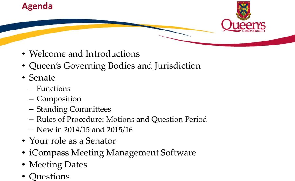 Procedure: Motions and Question Period New in 2014/15 and 2015/16 Your