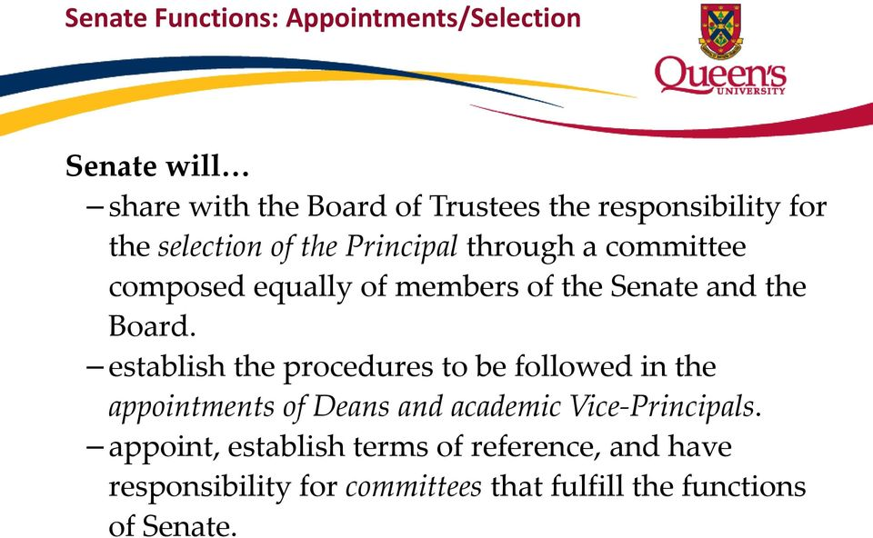Board. establish the procedures to be followed in the appointments of Deans and academic Vice-Principals.