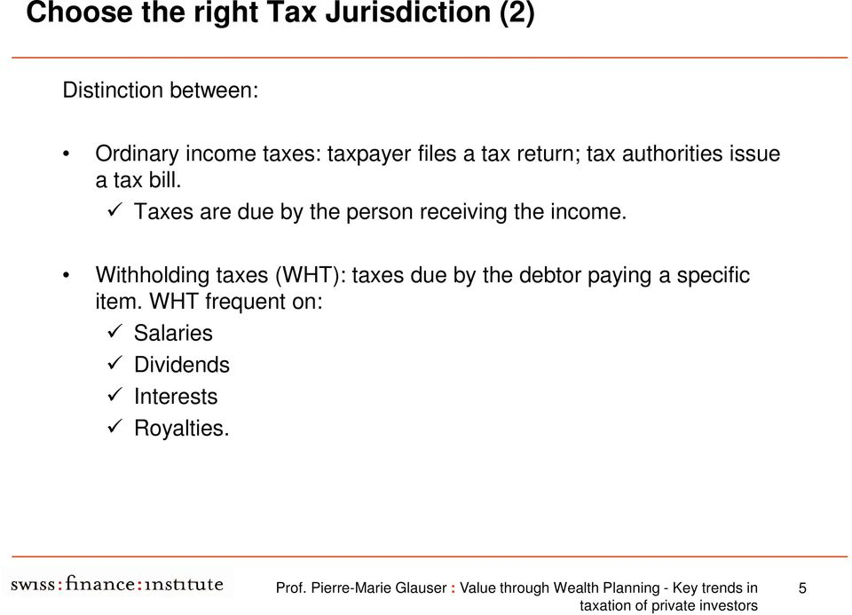 Taxes are due by the person receiving the income.
