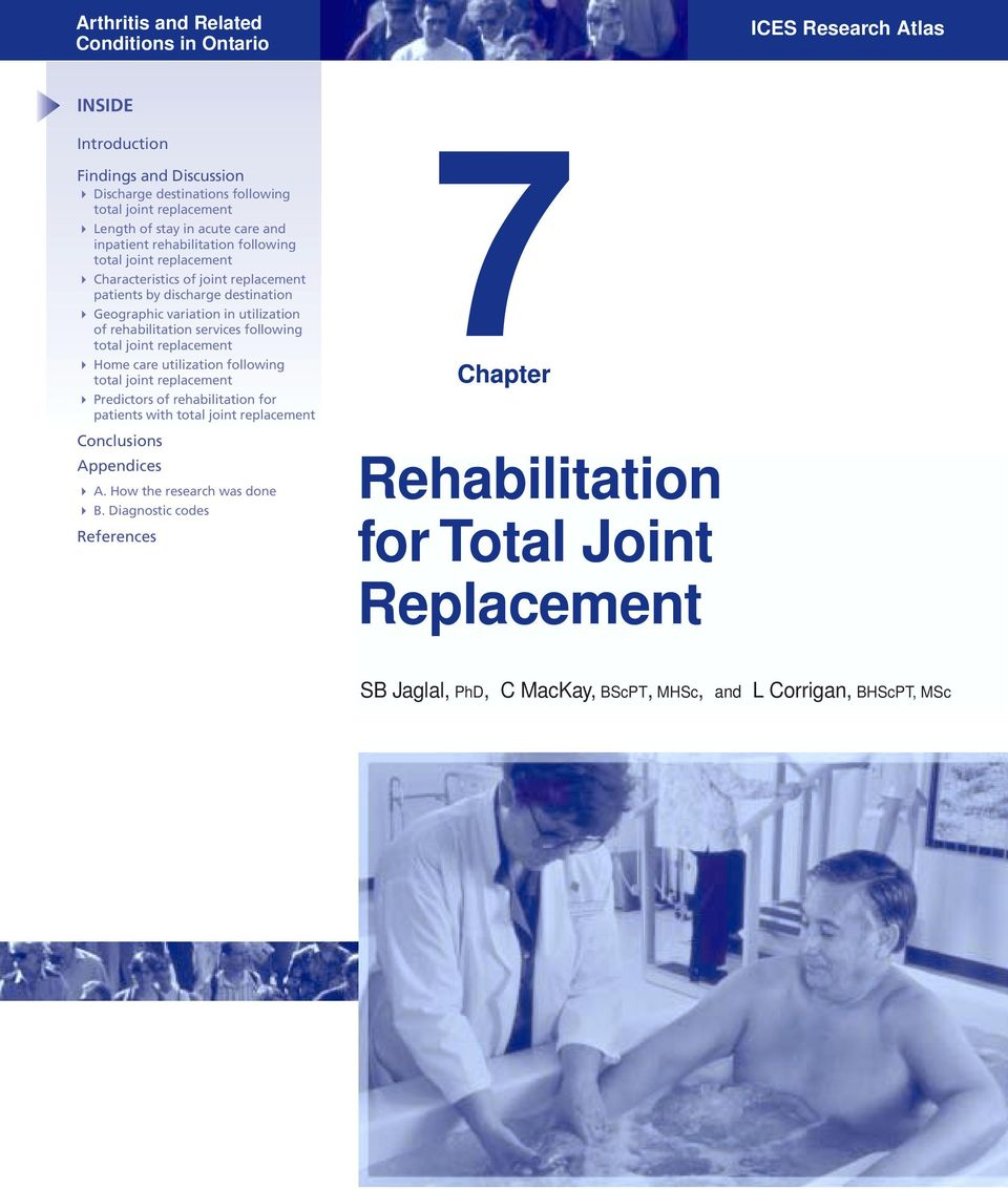 services following total joint replacement Home care utilization following total joint replacement Predictors of rehabilitation for patients with total joint replacement
