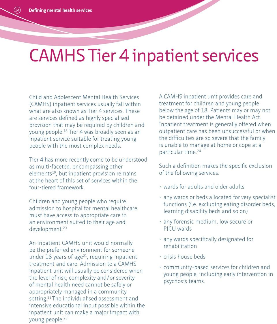 18 Tier 4 was broadly seen as an inpatient service suitable for treating young people with the most complex needs.