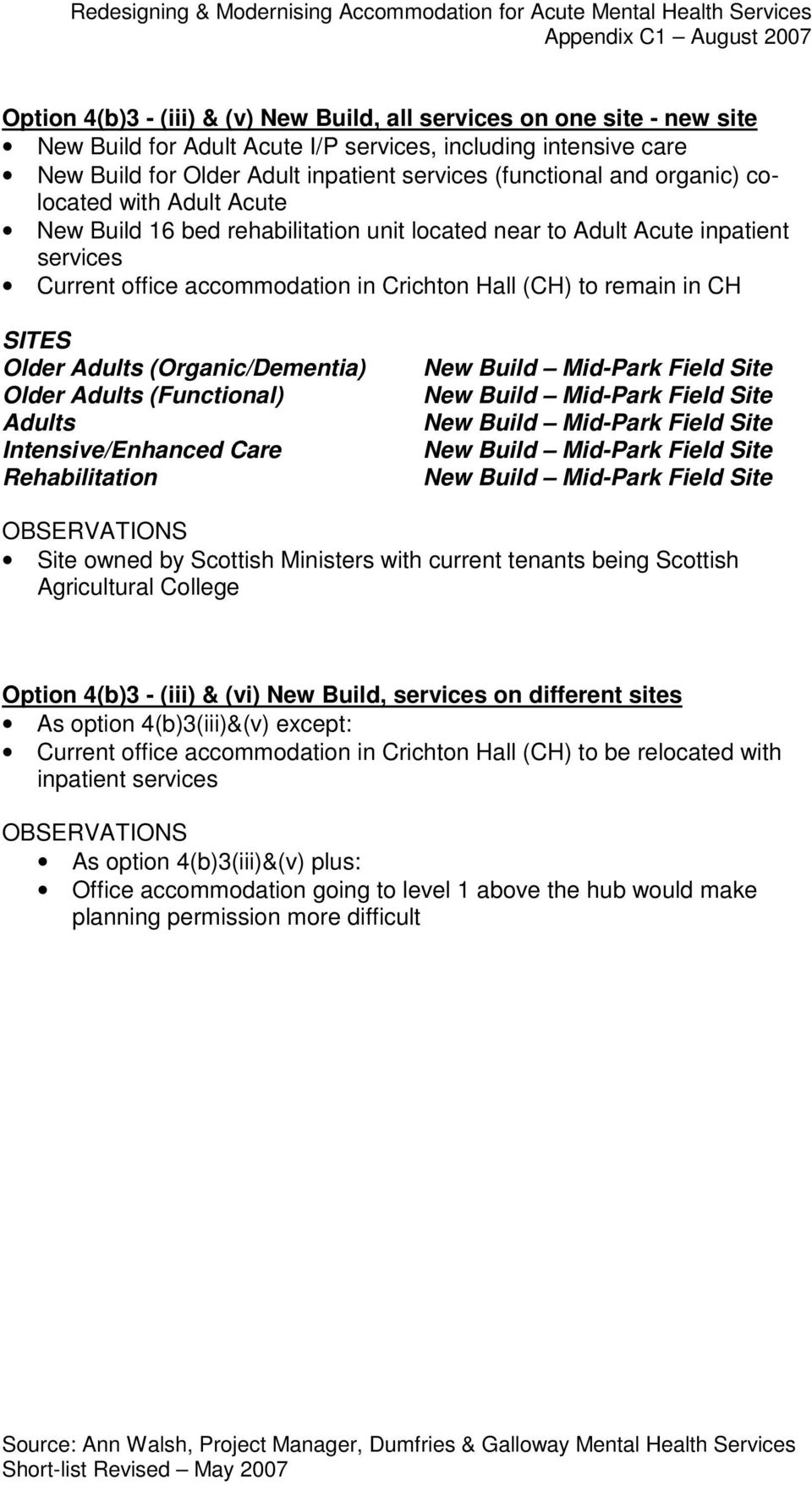 tenants being Scottish Agricultural College Option 4(b)3 - (iii) & (vi) New Build, on different sites As option 4(b)3(iii)&(v)