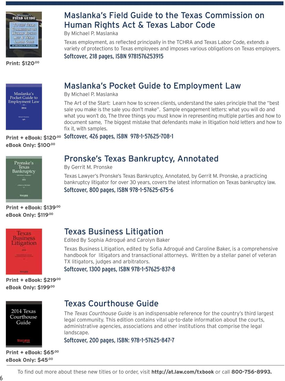to Texas employees and imposes various obligations on Texas employers. Softcover, 218 pages, ISBN 9781576253915 ThOR nka is entering his 32 nd year of ates and tries employment law s.