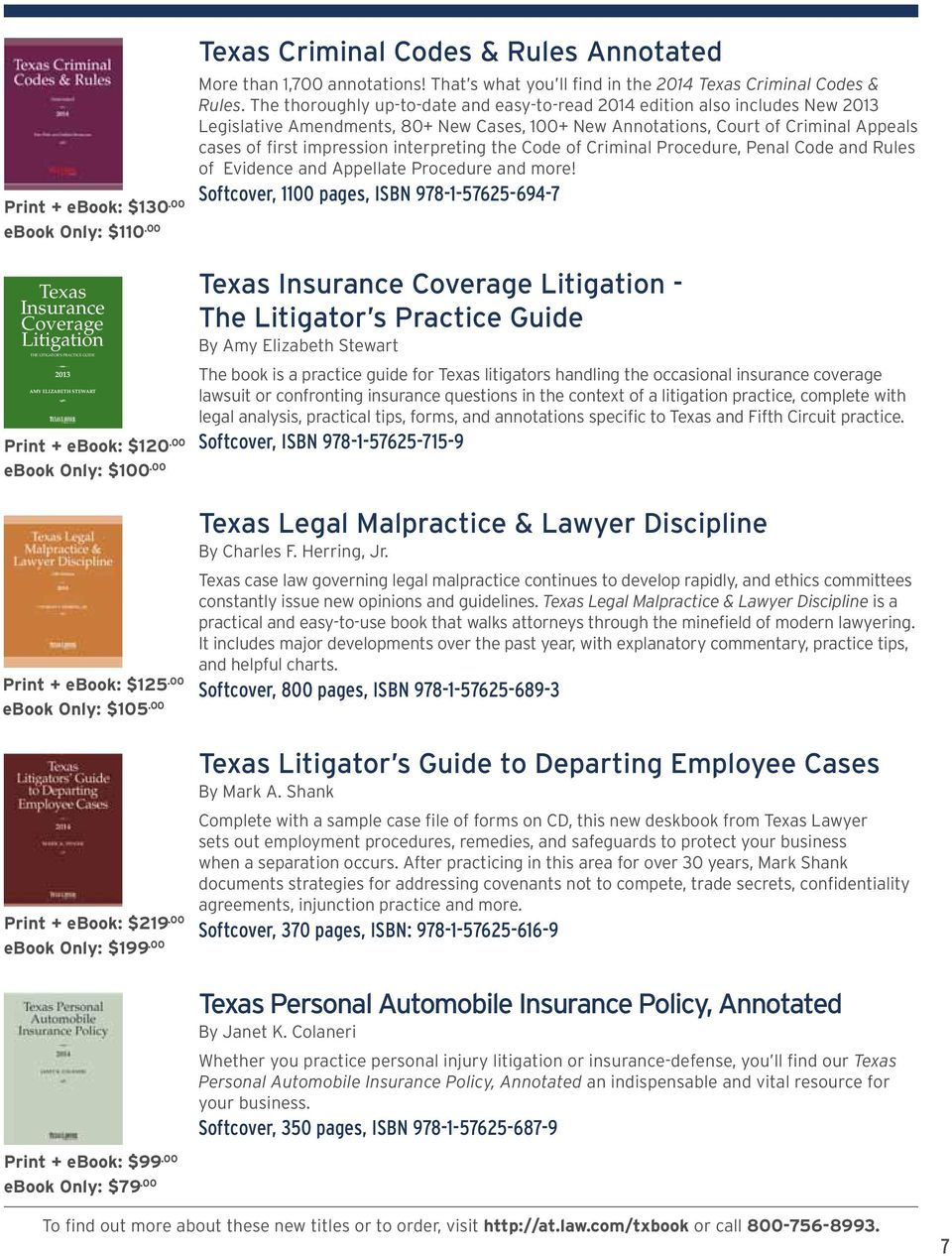 00 ebook Only: $199.00 Texas Criminal Codes & Rules Annotated More than 1,700 annotations! That s what you ll find in the 2014 Texas Criminal Codes & Rules.
