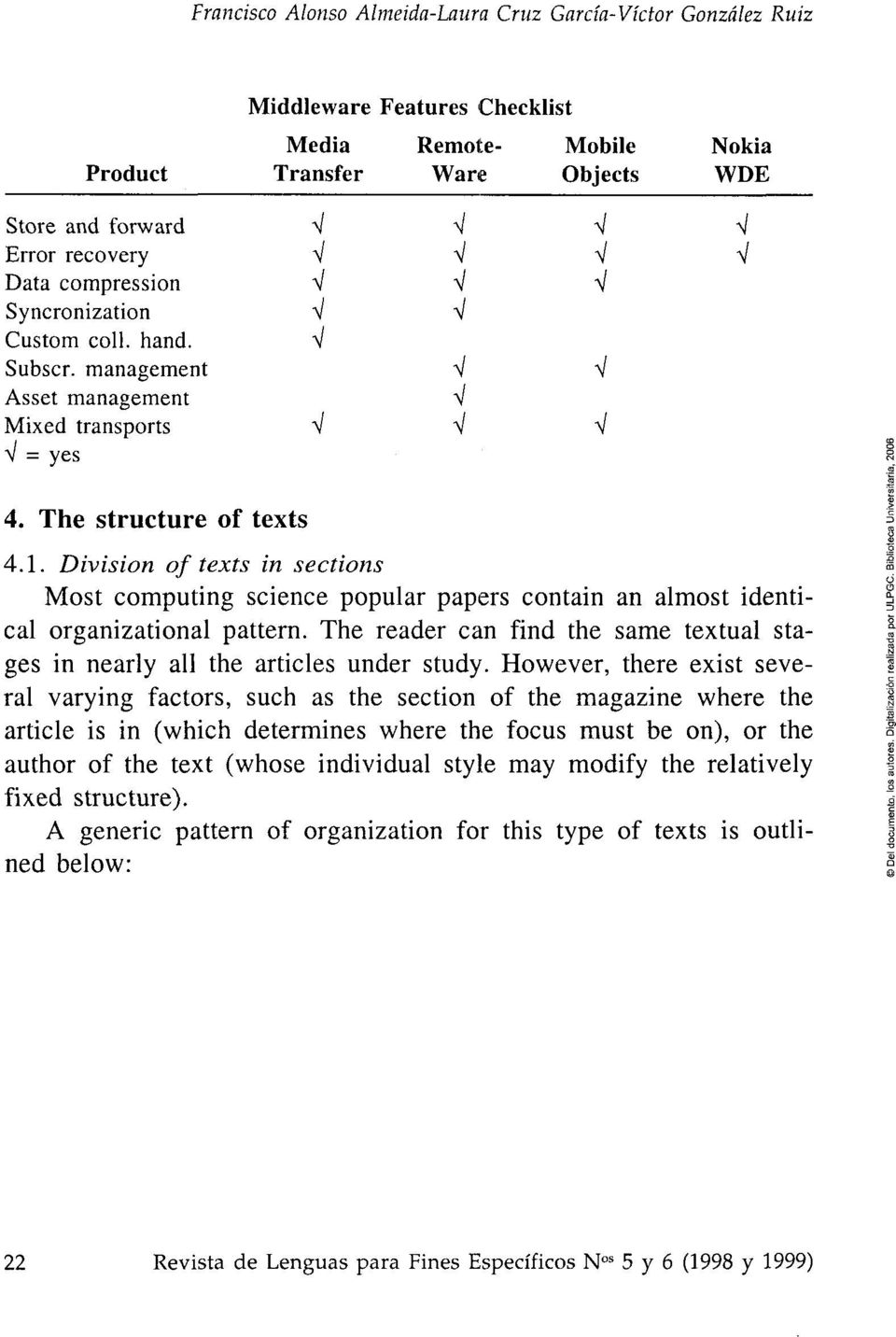 División of texts in sections Most computing science popular papers contain an almost identical organizational pattern.