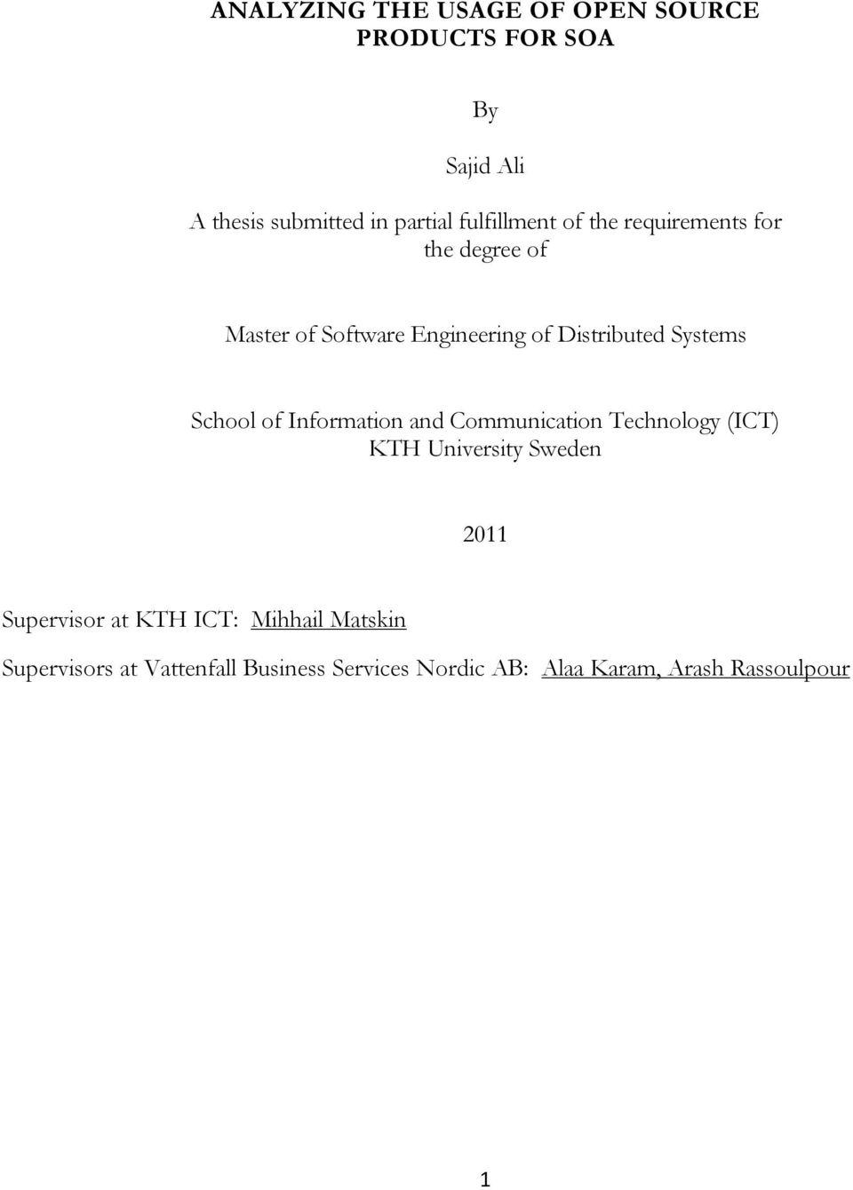 Systems School of Information and Communication Technology (ICT) KTH University Sweden 2011
