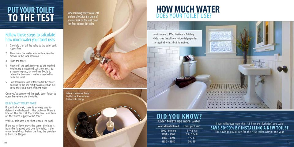 Then mark the water level with a pencil or marker in the tank reservoir. 3. Flush the toilet. 4.