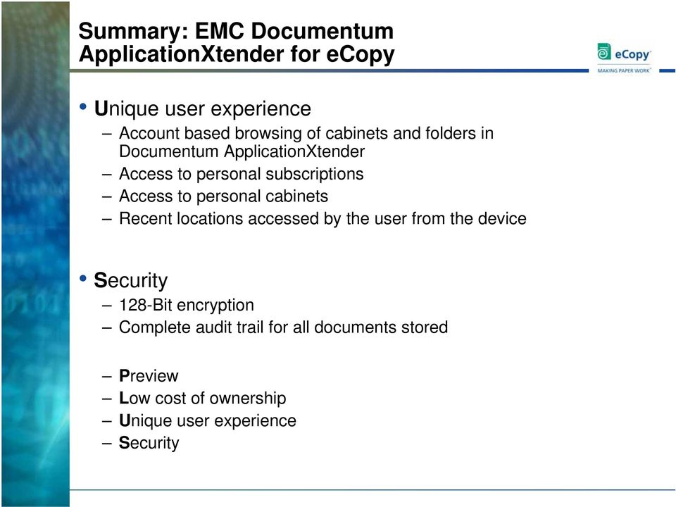 personal cabinets Recent locations accessed by the user from the device Security 128-Bit encryption