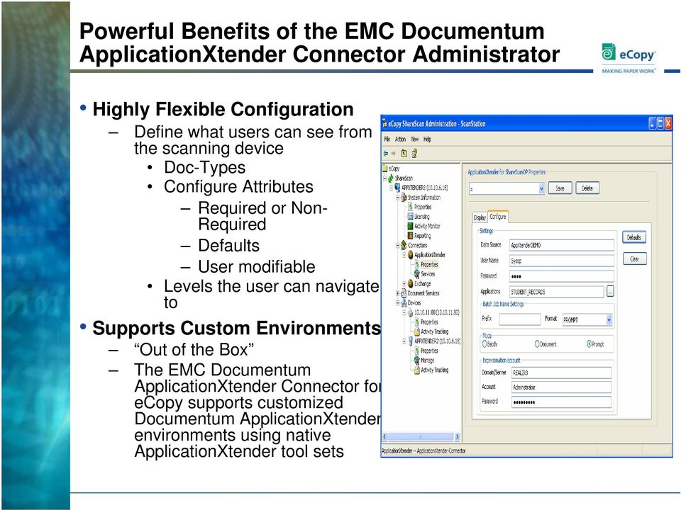 modifiable Levels the user can navigate to Supports Custom Environments Out of the Box The EMC Documentum