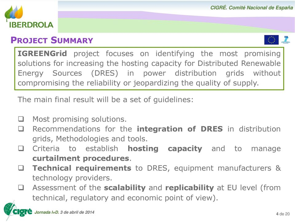 Recommendations for the integration of DRES in distribution grids, Methodologies and tools. Criteria to establish hosting capacity and to manage curtailment procedures.